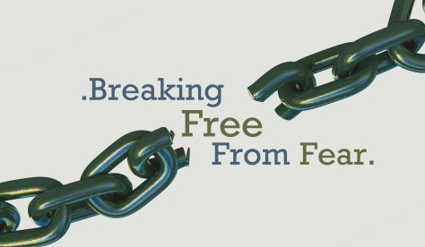 Breaking free from fear copy