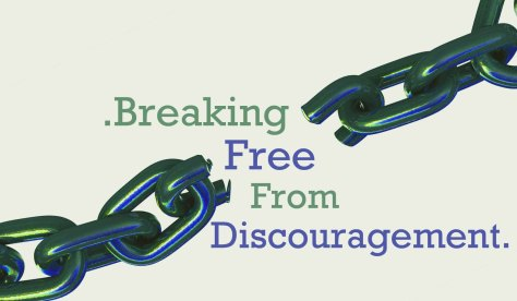 Breaking free from Discouragement copy