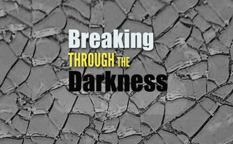 Breaking through the darkness copy